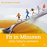 Fit in Minuten: Leichtes Training für zwischendurch (Quadro, Band 30)