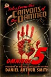 Tales from the Canyons of the Damned: Omnibus No. 5 (Volume 5)