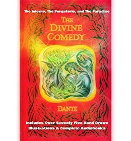 8530b36b3e73 THE DIVINE COMEDY (The Inferno, The Purgatory, The Paradise) [DELUXE  ANNOTATED EDITION]: Includes More Than Seventy Five Illustrations & BONUS  ...