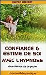 Confiance & estime de soi avec l'hypnose par Lockert