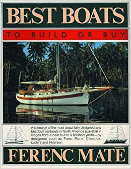Best Boats to Build or Buy: Ferenc Máté: 9780920256244: Amazon com