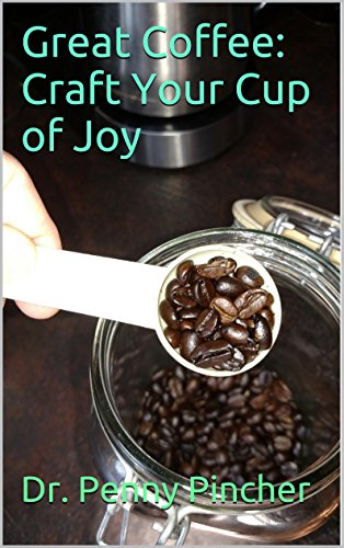 Great Coffee: Craft Your Cup of Joy