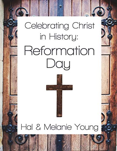 Celebrating Christ in History: Reformation Day