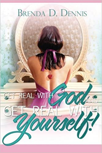 Get Real With God and Get Real With Yourself!