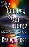 The Journey is Our Home (Colorado Chapters:  Book 3) (Volume 3)