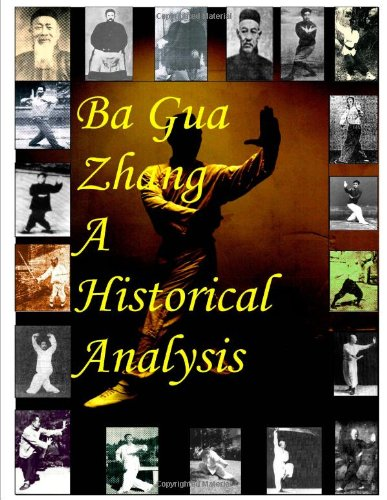 Ba Gua Zhang A Historical Analysis