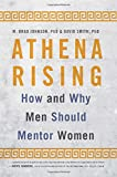 Book cover for Athena Rising: How and Why Men Should Mentor Women