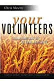 Your Volunteers: From Come And See to Come And Serve (Church Unique Intentional Leader Series) (Volume 2)