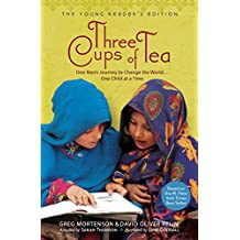 Three Cups of Tea: Young Readers Edition: One Man's Journey to Change the World... One Child at a Time