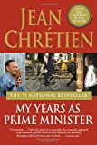 My Years as Prime Minister, Jean Chrétien, 0676979017