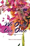 We Only Live Once