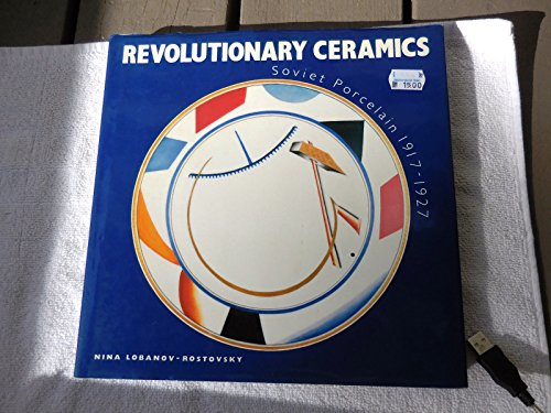 - Revolutionary Ceramics. Soviet Porcelain 1917 - 1927