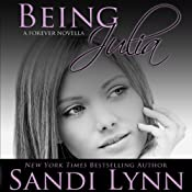 Being Julia: A Forever Novella | Sandi Lynn