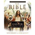 A Story of Easter and All of Us: Companion to the Hit TV Miniseries | Roma Downey,Mark Burnett