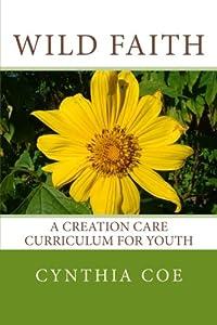 Wild Faith: A Creation Care Curriculum for Youth