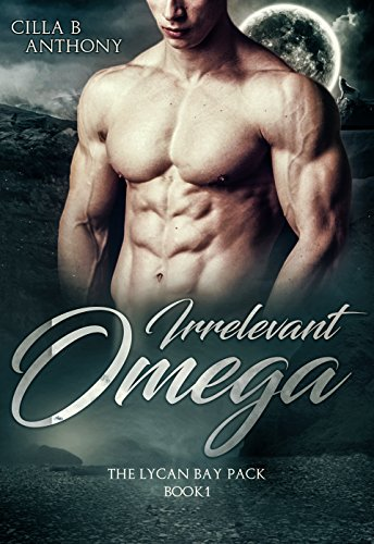 Irrelevant Omega: Lycan Bay Pack