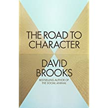 The Road to Character by David Brooks (14-Apr-2015) Hardcover