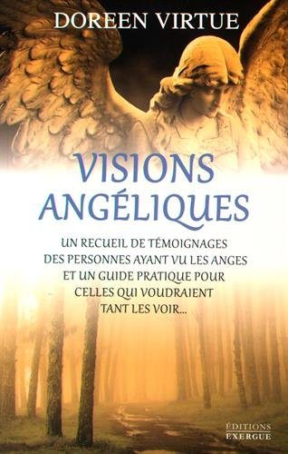 Visions angéliques Broché – 18 juillet 2016 Doreen Virtue Exergue 2361881683 Anges/archanges