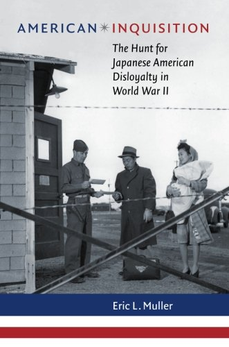 American Inquisition: The Hunt for Japanese American Disloyalty in World War II