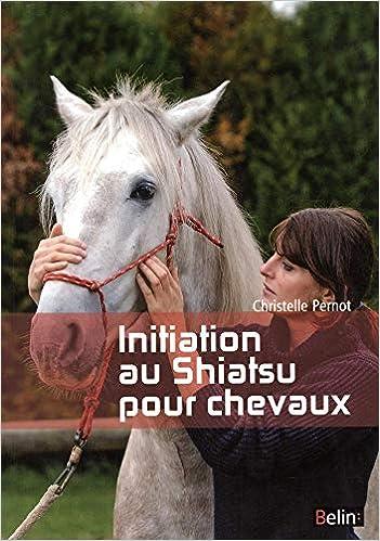 Initiation Au Shiatsu Pour Chevaux Nouvelle Edition