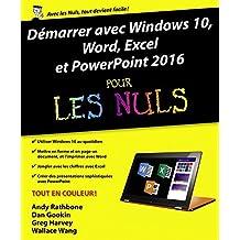Démarrer avec Windows 10, Word, Excel et Powerpoint 2016 pour les Nuls (French Edition)