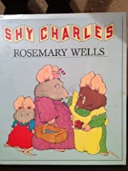 Shy Charles by Rosemary Wells (1988-09-30)