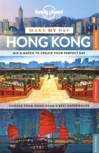 Lonely Planet Make My Day Hong Kong (Travel Guide)