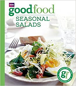 Good Food Seasonal Salads Triple Tested Recipes Tried And