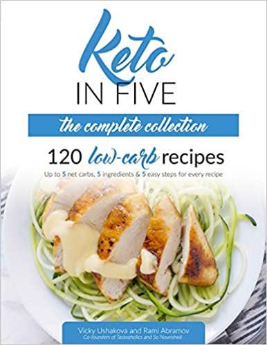 Keto in Five - The Complete Collection: 120 Low Carb Recipes ...