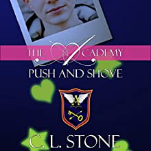 Push and Shove: The Academy: The Ghost Bird, Book 6 | Livre audio Auteur(s) : C. L. Stone Narrateur(s) : Natalie Eaton