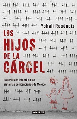 Download Los Hijos De La Crcel La Reclusin Infantil En Los