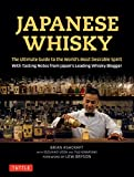img - for Japanese Whisky: The Ultimate Guide to the World's Most Desirable Spirit with Tasting Notes from Japan's Leading Whisky Blogger book / textbook / text book