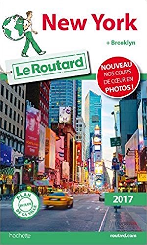 Guide du Routard New York 2017: + Brooklyn (French Edition)