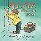 Alfie Gets in First, Shirley Hughes, 0099256053