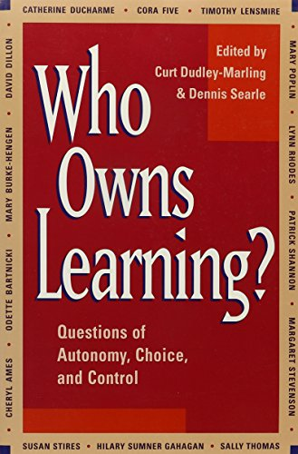 Who Owns Learning?: Questions of Autonomy, Choice, and Control
