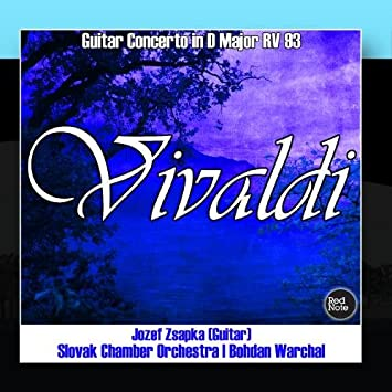 Slovak Chamber Orchestra & Bohdan Warchal - Vivaldi: Guitar