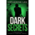 Dark Secrets (The Dark Series Book 3)