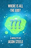 Where Is All the Goo?
