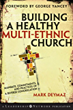Building a Healthy Multi-ethnic Church: Mandate, Commitments and Practices of a Diverse Congregation (Jossey-Bass Leadership Network Series)