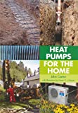 Heat Pumps for the Home, John Cantor, 1847972926