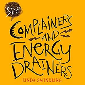 Stop Complainers and Energy Drainers Hörbuch
