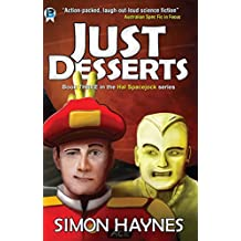 Just Desserts (Hal Spacejock Book 3)