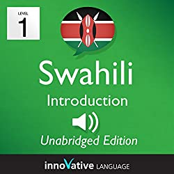 Learn Swahili: Level 1 - Introduction to Swahili, Volume 1: Lessons 1-25