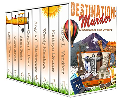 Destination: Murder: A Travelogue of Cozy Mysteries Destination Collection