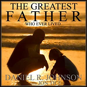 The Greatest Father Who Ever Lived Audiobook