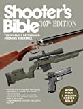 Shooter?s Bible, 107th Edition: The World's Bestselling Firearms Reference