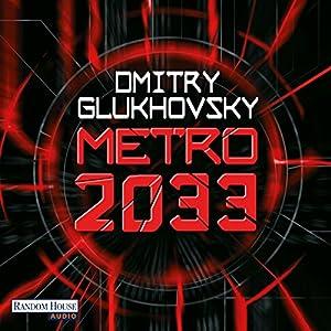 Metro 2033 (Metro 1) Hörbuch