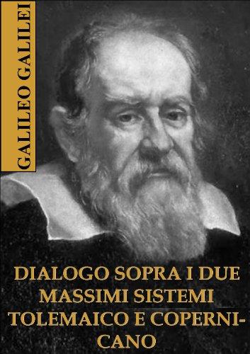 DIALOGO SOPRA I DUE MASSIMI SISTEMI TOLEMAICO E COPERNICANO (Italian Edition)