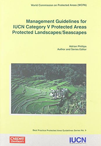 Management Guidelines for IUCN Category V Protected Areas: Protected Areas Protected Landscapes / Seascapes, (Best Practice Protected Area Guidelines Series) ()