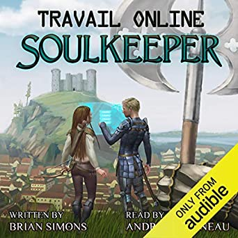 Travail Online: Soulkeeper: LitRPG Series (Book 1)
